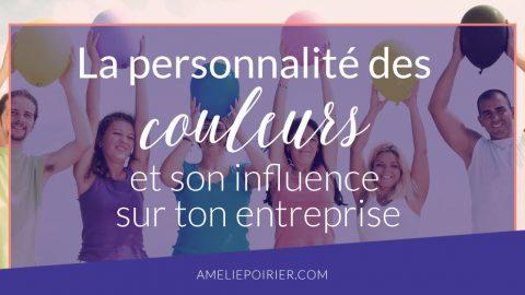 La personnalité des couleurs et son influence sur ton entreprise